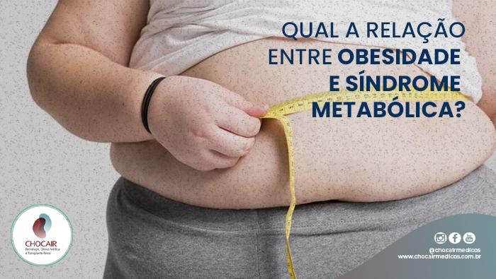 Qual A Relacao Entre Obesidade E Sindrome Metabolica Chocair Blog